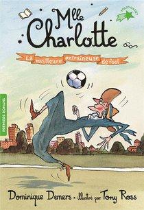 Mlle Charlotte T.6 ; La Meilleure Entraineuse De Foot
