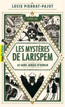 Les Mysteres De Larispem T.1 ; Le Sang Jamais N'oublie