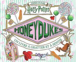 Harry Potter ; Honeydukes : Un Livre A Gratter Et A Sentir