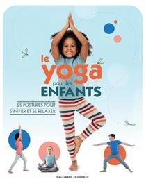 Le Yoga Pour Les Enfants ; 25 Postures Pour S'initier Et Se Relaxer