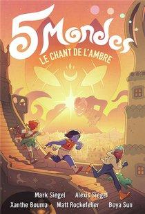 5 Mondes T.4 ; Le Chant De L'ambre
