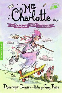 Mlle Charlotte T.5 ; Une Fabuleuse Femme De Menage