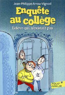 Enquete Au College T.8 ; L'eleve Qui N'existait Pas