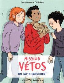 Mission Vetos T.6 ; Un Lapin Imprudent