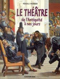 Le Theatre ; De L'antiquite A Nos Jours