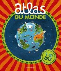 Atlas Du Monde ; 7-10 Ans