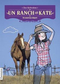 Un Ranch Pour Kate T.1 ; Un Nouveau Depart