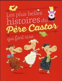 Les Plus Belles Histoires Du Pere Castor Qui Font Rire