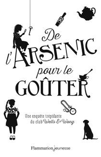 De L'arsenic Pour Le Gouter