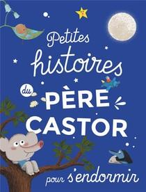 Petites Histoires Du Pere Castor Pour S'endormir