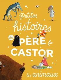 Petites Histoires Du Pere Castor D'animaux