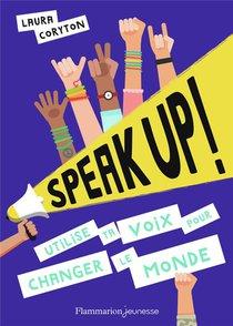 Speak Up ! Utilise Ta Voix Pour Changer Le Monde