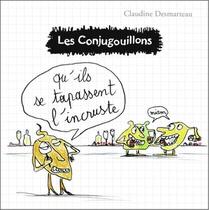 Les Conjugouillons T.9 ; Qu'ils Se Tapassent L'incruste