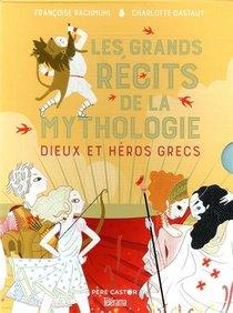 Les Grands Recits De La Mythologie ; Dieux Et Heros Grecs