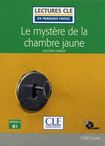 Fle ; Le Mystere De La Chambre Jaune ; Niveau B1 (edition 2020)