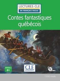 Fle : Contes Fantastiques Quebecois : Niveau 3 : B1 (edition 2021)