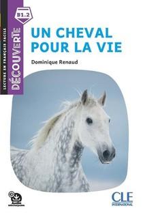 Fle ; Un Cheval Pour La Vie ; B1.2 (2e Edition)