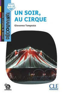Decouverte Niveau A2.2 - Un Soir, Au Cirque