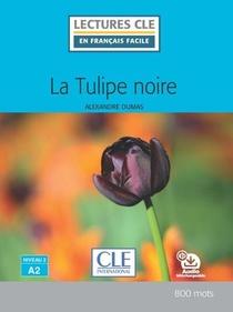 La Tulipe Noire ; Niveau 2 ; A2 (218e Edition)