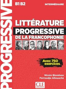 Fle ; Litterature Progressive De La Francophonie ; B1, B2 ; Intermediaire