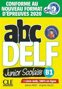 Abc Delf ; Fle ; Junior Scolaire ; Niveau B1 (edition 2021)