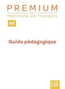 Premium ; Fle ; Guide Pedagogique ; Niveau A2 (edition 2020)