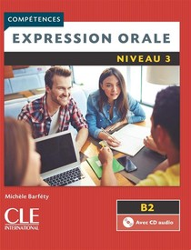 Expression Orale Fle ; Niveau 3 ; B2 (2e Edition)