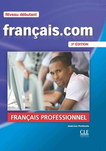 Francais.com ; Niveau Debutant ; Livre De L'eleve (2e Edition)