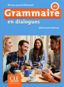 En Dialogues ; Grammaire ; Niveau Grand Debutant ; A1 (2e Edition)