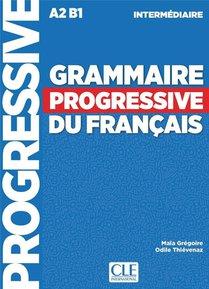 Grammaire Progressive Du Francais ; Intermediaire ; A2 ; B1 (4e Edition)