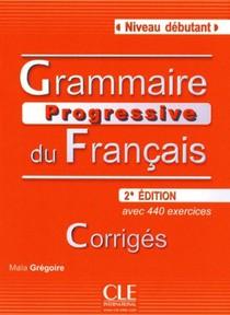 Grammaire Progressive Du Francais ; Niveau Debutant ; Avec Corriges