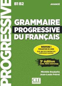 Fle ; Grammaire Progressive Du Francais ; Niveau Avance ; B1>b2 (3e Edition)