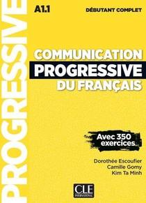 Communication Progressive Du Francais ; Niveau Debutant Complet ; A1.1 (3e Edition)