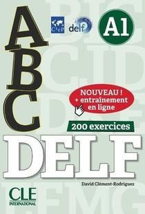 Abc Delf ; Fle ; A1 ; 200 Exercices (edition 2018)