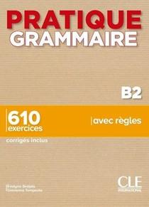 Fle ; Grammaire ; Niveau B2 (edition 2020)