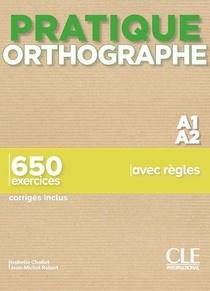 Orthographe ; Niveau A1/a2 (edition 2019)