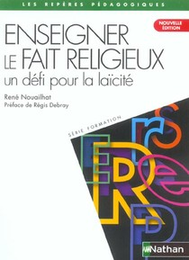Enseigner Le Fait Religieux, Un Defi Pour La Laicite