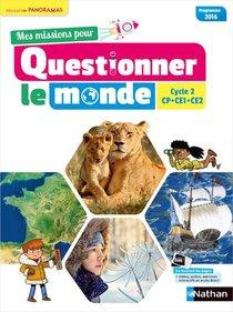 Mes Missions Pour Questionner Le Monde ; Cp, Ce1, Ce2 ; Livre De L'eleve ; Programme 2016