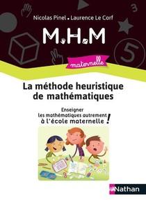 Methode Heuristique De Mathematiques ; Guide De La Methode ; Maternelle (edition 2020)