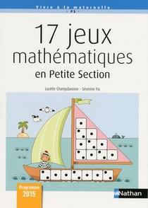 17 Jeux Mathematiques En Petite Section (edition 2017)