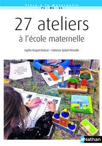 27 Ateliers A L'ecole Maternelle (edition 2018)