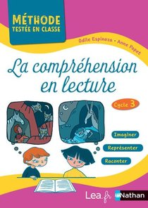La Comprehension En Lecture ; Methode Testee En Classe ; Cycle 3 (edition 2020)