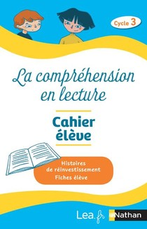 La Comprehension En Lecture ; Cahier Eleve ; Cycle 3 (edition 2020)