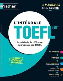 L'integrale Toefl ; La Methode De Reference Pour Reussir Son Toefl (edition 2020)