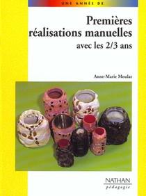 Premieres Realisations Manuelles Avec Les 2/3 Ans