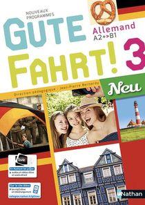 Gute Fahrt ! 3 Neu ; Allemand ; Niveau 3 ; A2+ Vers B1 ; Livre De L'eleve (edition 2018)