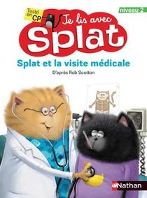 Je Lis Avec Splat ; Splat Et La Visite Medicale ; Niveau 2 (edition 2021)