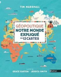Geopolitique, Notre Monde Explique En 12 Cartes