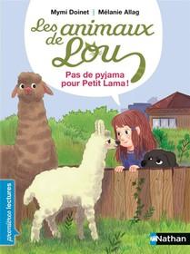 Les Animaux De Lou ; Pas De Pyjama Pour Petit Lama !