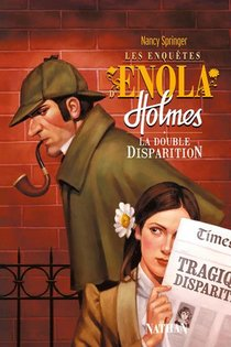 Les Enquetes D'enola Holmes T.1 ; La Double Disparition